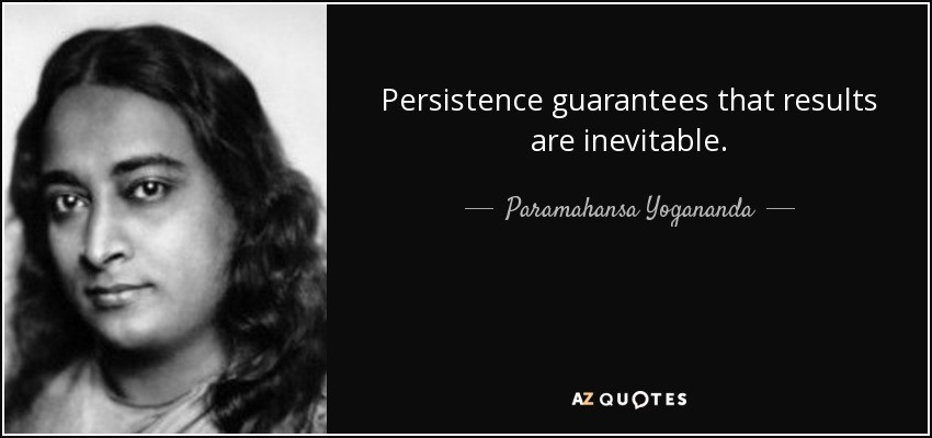 Image result for persistence quote paramahansa yoga